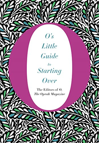 O's Little Guide to Starting Over (O's Little Books/Guides, Band 4) von Macmillan