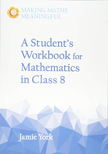 A Student's Workbook for Mathematics in Class 8 (Making Maths Meaningful) von imusti