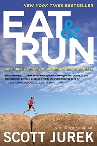 Eat and Run: My Unlikely Journey to Ultramarathon Greatness von Mariner Books