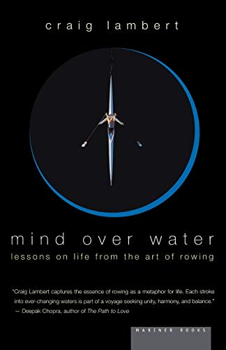 Mind Over Water: Lessons on Life from the Art of Rowing von Mariner Books