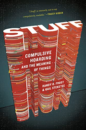 Stuff: Compulsive Hoarding and the Meaning of Things von Mariner Books