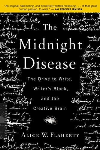 The Midnight Disease: The Drive to Write, Writer's Block, and the Creative Brain von Mariner Books