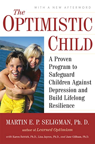 The Optimistic Child: A Proven Program to Safeguard Children Against Depression and Build Lifelong Resilience von Mariner Books
