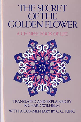 The Secret of the Golden Flower: A Chinese Book of Life von Mariner Books