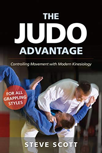 Judo Advantage: Controlling Movement with Modern Kinesiology. For All Grappling Styles (Marial Science) von YMAA Publication Center