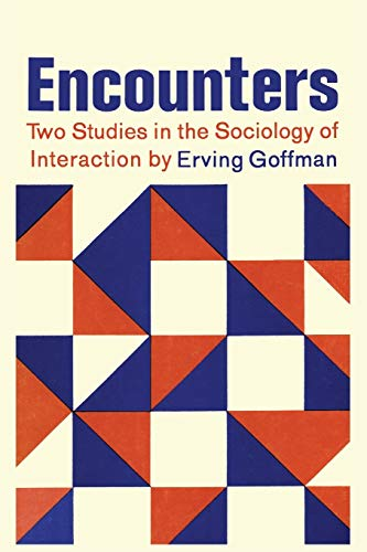Encounters; Two Studies in the Sociology of Interaction von MARTINO FINE BOOKS