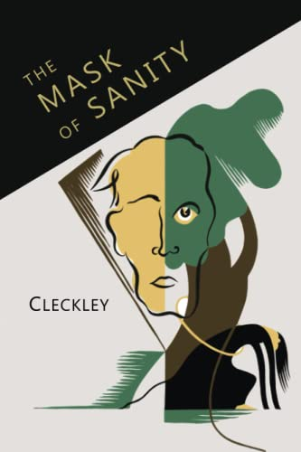 The Mask of Sanity: An Attempt to Clarify Some Issues about the So-Called Psychopathic Personality von Martino Fine Books