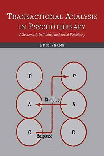 Transactional Analysis in Psychotherapy: A Systematic Individual and Social Psychiatry von MARTINO FINE BOOKS