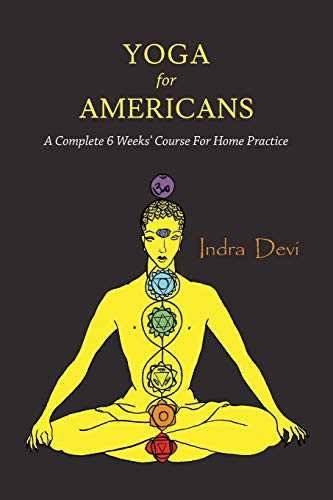 Yoga for Americans: A Complete 6 Weeks' Course for Home Practice von Martino Fine Books