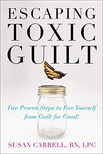 Escaping Toxic Guilt: Five Proven Steps to Free Yourself from Guilt for Good! von McGraw-Hill Education