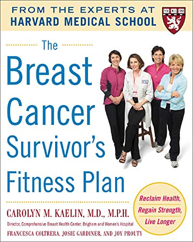 The Breast Cancer Survivor's Fitness Plan: A Doctor-Approved Workout Plan For a Strong Body and Lifesaving Results (Harvard Medical School Guides) von McGraw-Hill Education