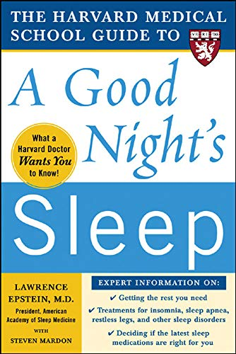 The Harvard Medical School Guide to a Good Night's Sleep (Harvard Medical School Guides) von McGraw-Hill Education