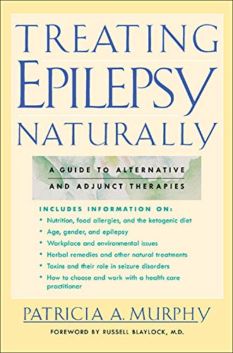 Treating Epilepsy Naturally: A Guide to Alternative and Adjunct Therapies von McGraw-Hill Education