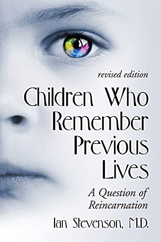 Children Who Remember Previous Lives-A Question Of Reincarnation von McFarland