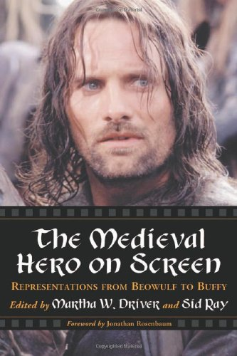 The Medieval Hero on Screen: Representations from Beowulf to Buffy von McFarland