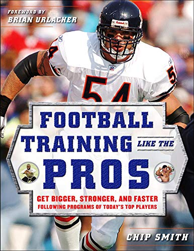 Football Training Like the Pros: Get Bigger, Stronger, And Faster Following The Programs Of Today's Top Players von McGraw-Hill Education