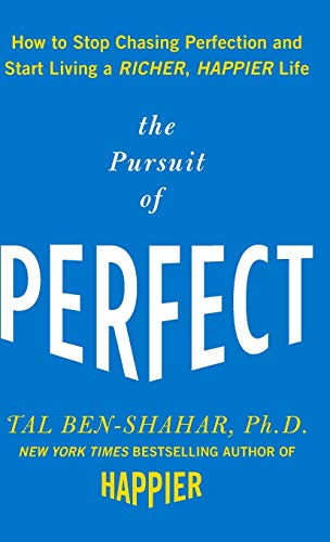 The Pursuit of Perfect: How to Stop Chasing Perfection and Start Living a Richer, Happier Life von MCGRAW HILL BOOK CO