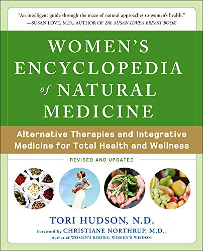 Women's Encyclopedia of Natural Medicine: Alternative Therapies and Integrative Medicine for Total Health and Wellness von McGraw-Hill Education