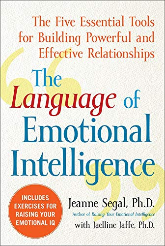 The Language of Emotional Intelligence: The Five Essential Tools for Building Powerful and Effective Relationships von McGraw-Hill Education