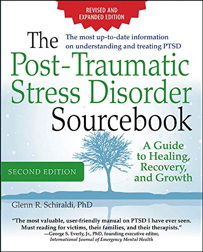 The Post-Traumatic Stress Disorder Sourcebook, Revised and Expanded Second Edition: A Guide to Healing, Recovery, and Growth von McGraw-Hill Education - Europe