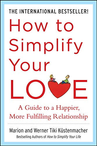 How to Simplify Your Love: A Guide to a Happier, More Fulfilling Relationship von McGraw-Hill Education Ltd