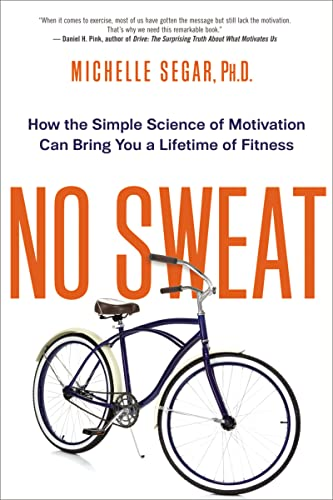 No Sweat: How the Simple Science of Motivation Can Bring You a Lifetime of Fitness von McGraw-Hill Education Ltd