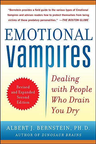 Emotional Vampires: Dealing with People Who Drain You Dry, Revised and Expanded 2nd Edition von McGraw-Hill Education