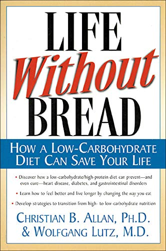 Life Without Bread: How a Low-Carbohydrate Diet Can Save Your Life von McGraw-Hill