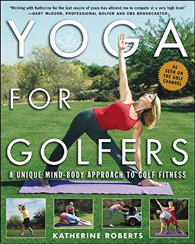 Yoga for Golfers: A Unique Mind-Body Approach to Golf Fitness von McGraw-Hill Education