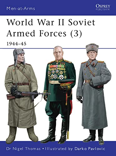 World War II Soviet Armed Forces (3): 1944–45 (Men-at-Arms, Band 469) von Osprey Publishing
