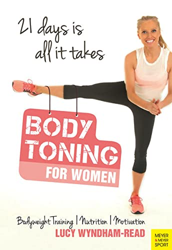 Body Toning for Women: Bodyweight Training | Nutrition | Motivation – 21 days is all it takes von Meyer & Meyer Sport (UK) Ltd.
