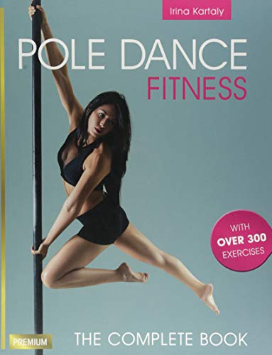 Pole Dance Fitness: The Complete Book with over 300 Exercises von Meyer + Meyer Fachverlag