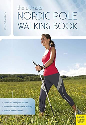 The Ultimate Nordic Pole Walking Book von Meyer & Meyer Sport (UK) Ltd.