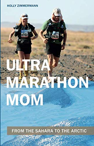 Ultramarathon Mom: From the Sahara to the Arctic von Meyer & Meyer Sport