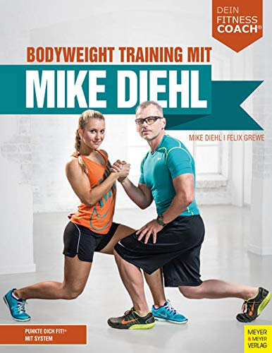 Bodyweight Training mit Mike Diehl (Dein Fitnesscoach) von Meyer & Meyer Sport