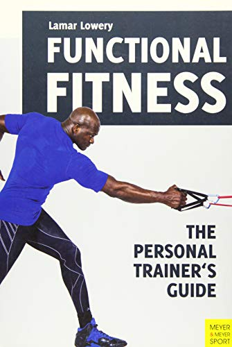 Functional Fitness: The Personal Trainer's Guide von Meyer & Meyer Sport