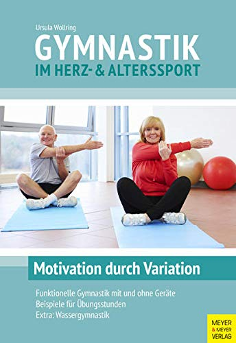 Gymnastik im Herz- und Alterssport: Motivation durch Variation von Meyer & Meyer Sport