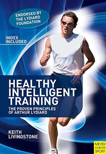 Healthy Intelligent Training: The Proven Principles of Arthur Lydiard von Meyer + Meyer Fachverlag