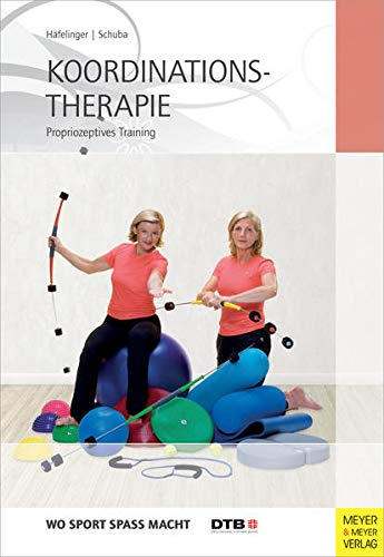 Koordinationstherapie - Propriozeptives Training (Wo Sport Spass macht) von Meyer & Meyer Sport