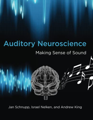 Auditory Neuroscience: Making Sense of Sound (Mit Press) von MIT Press