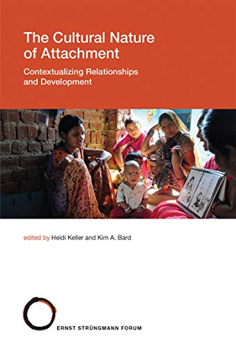 The Cultural Nature of Attachment: Contextualizing Relationships and Development (Strüngmann Forum Reports) von MIT Press Ltd