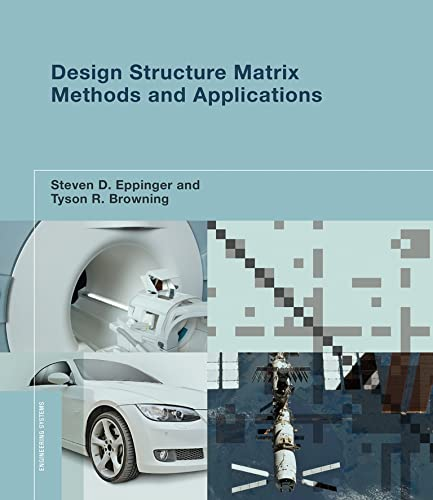 Design Structure Matrix Methods and Applications (Engineering Systems) von The MIT Press