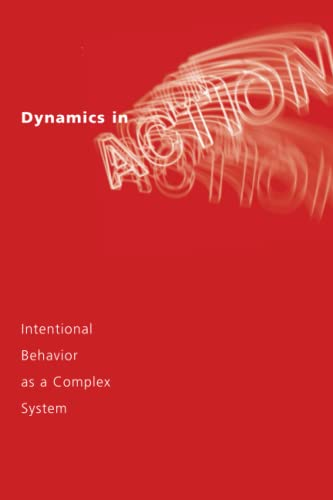 Dynamics in Action: Intentional Behavior as a Complex System (Bradford Books) von MIT Press