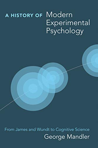 A History of Modern Experimental Psychology (MIT Press): From James and Wundt to Cognitive Science (Bradford Books) von MIT Press