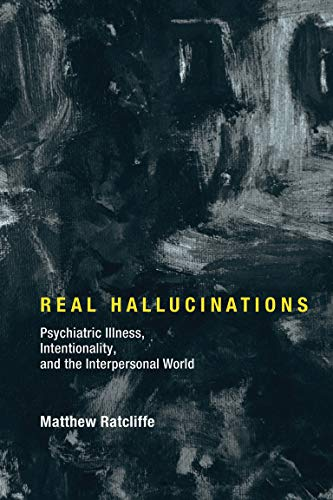 Real Hallucinations: Psychiatric Illness, Intentionality, and the Interpersonal World (Philosophical Psychopathology) von MIT PR
