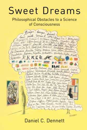 Sweet Dreams: Philosophical Obstacles to a Science of Consciousness (The Jean Nicod Lectures) von The MIT Press