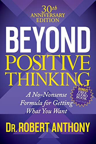 Beyond Positive Thinking 30th Anniversary Edition: A No Nonsense Formula for Getting What You Want von Morgan James Publishing