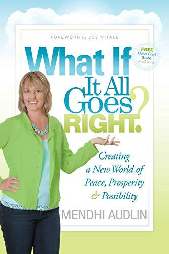 What If It All Goes Right? von Morgan James Publishing