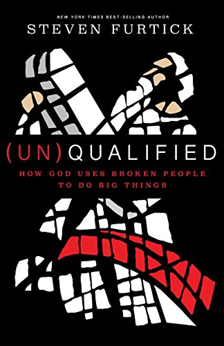 (Un)Qualified: How God Uses Broken People to Do Big Things von Multnomah