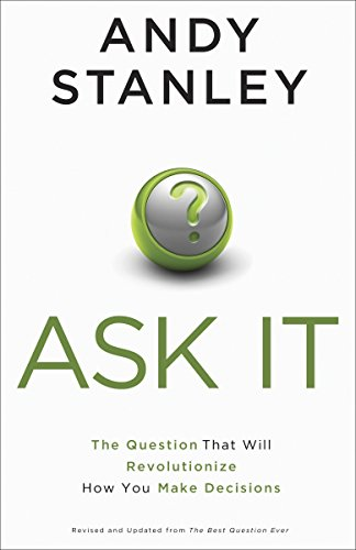 Ask It: The Question That Will Revolutionize How You Make Decisions von Multnomah